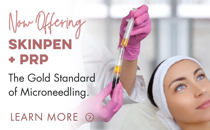Now Offering - SkinPen Microneedling + PRP - Concierge Aesthetics - Irvine