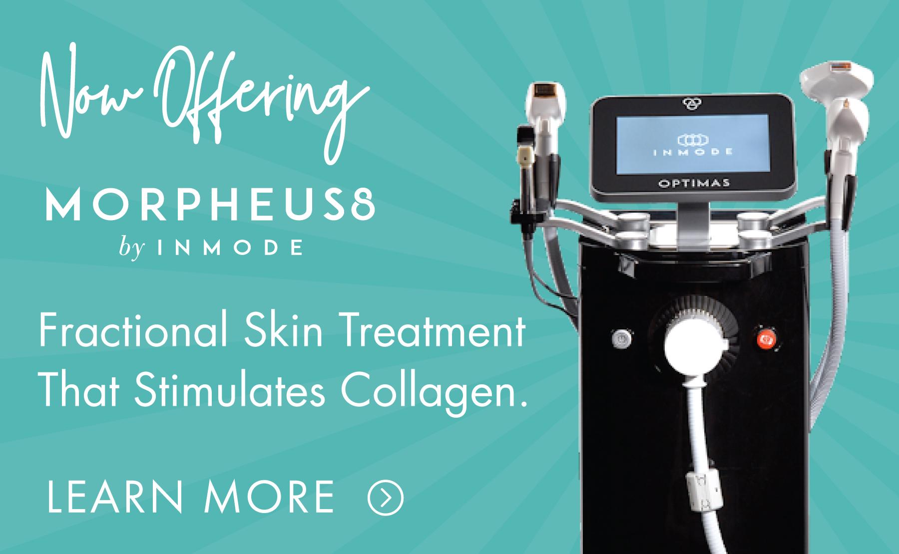 Now Offering - Morpheus8   Concierge Aesthetics - Irvine (Orange County)